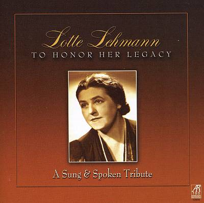 Lotte Lehmann: To Honor Her Legacy - A Sung and Spoken Tribute