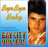 Bye Bye Baby: The Very Best of the Bay City Rollers