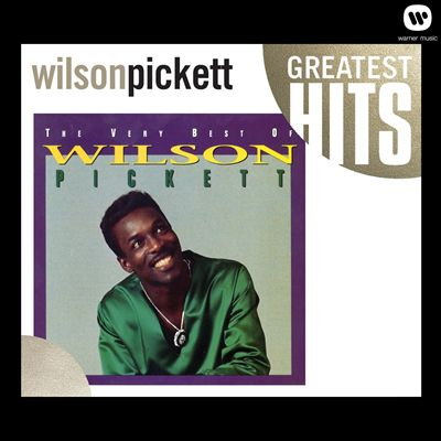The Very Best of Wilson Pickett [Rhino]