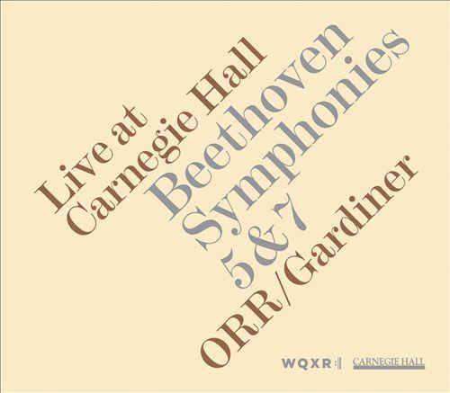 Beethoven: Symphonies Nos. 5 & 7 - Live at Carnegie Hall