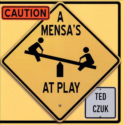 Caution: A Mensa's at Play
