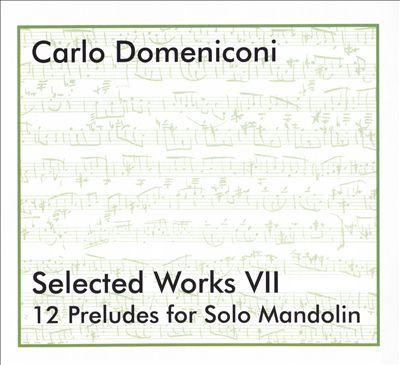Carlo Domeniconi: Selected Works VII - 12 Preludes for Solo Mandolin