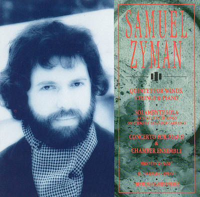 Samuel Zyman: Quintet for Winds, Strings & Piano; Solamente Sola; Concerto for Piano & Chamber Ensemble