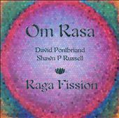 Om Rasa: Raga Fission