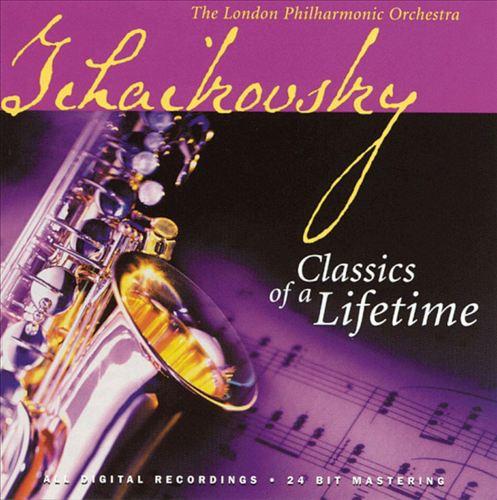 Tchaikovsky: Classics of a Lifetime