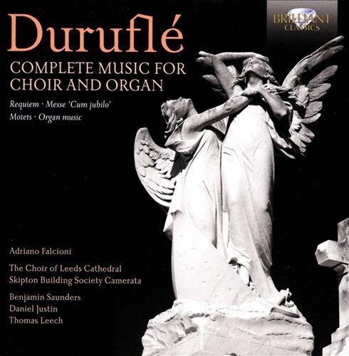 Duruflé: Complete Music for Choir and Organ