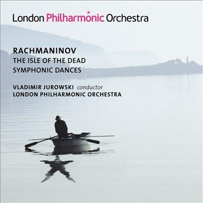 Rachmaninov: The Isle of the Dead; Symphonic Dances