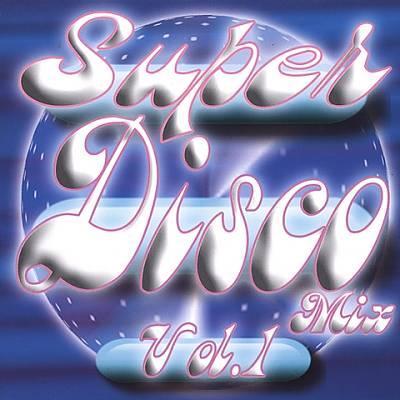Super Disco Mix, Vol. 1