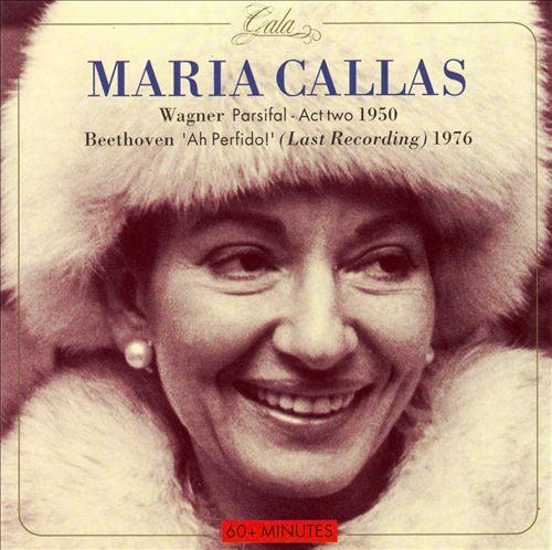 Maria Callas sings Parsifal and Ah Perfido!