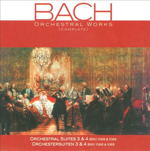 Bach: Orchestral Suites 3 & 4