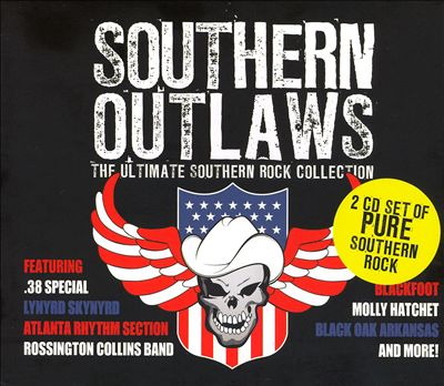 Southern Outlaws: The Ultimate Southern Rock Collection