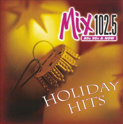 Holiday Hits 2005: Mix 102.5