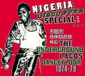 Nigeria Disco Funk Special: Sound of the Underground Lagos Dancefloor 1974-1979