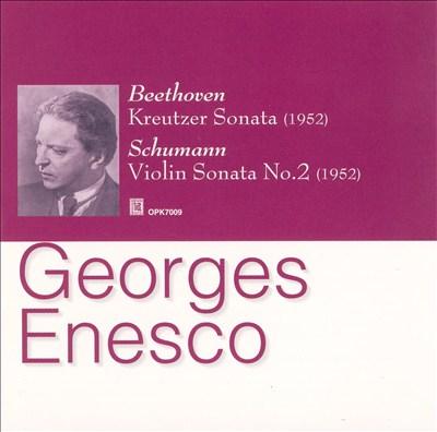 Beethoven: Kreutzer Sonata; Schumann: Violin Sonata No. 2