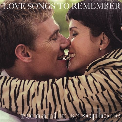 Romantic Saxophone: Love Songs to Remember