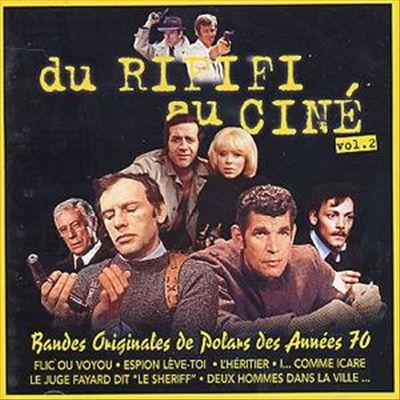 Du Rififi Au Cine, Vol. 2: Bandes Originales de Polars des Annees 70