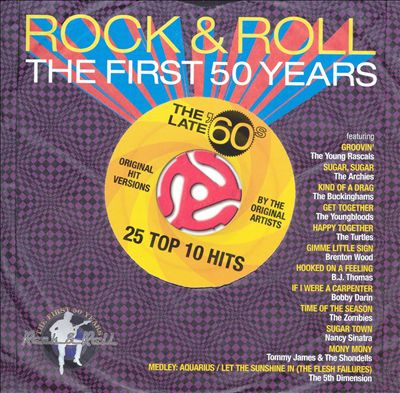 Rock & Roll: The First 50 Years/The Late '60s: 25 Top 10 Hits