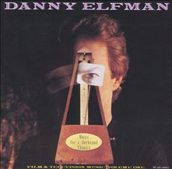 Danny Elfman: Music for a Darkened Theatre, Film & Television Music, Vol. 1