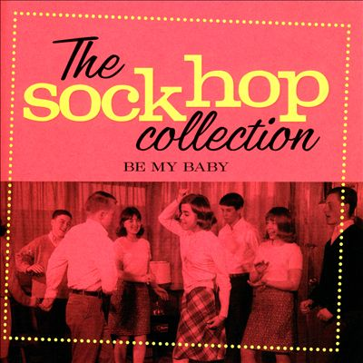 The Sockhop Collection: Be My Baby