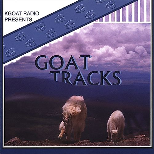 Goat Tracks: Presented by Kgoat Radio