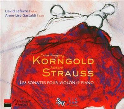 Erich Wolfgang Korngold, Richard Strauss: Les Sonates pour Violon & Piano