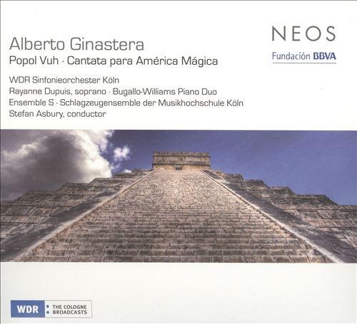Ginastera: Popol Vuh; Cantata para América Mágica
