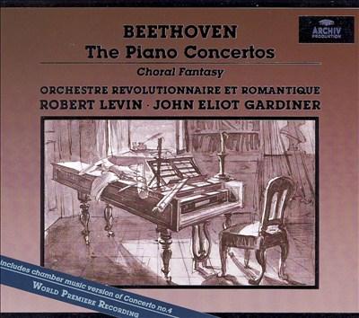 Beethoven: The Piano Concertos; Choral Fantasy