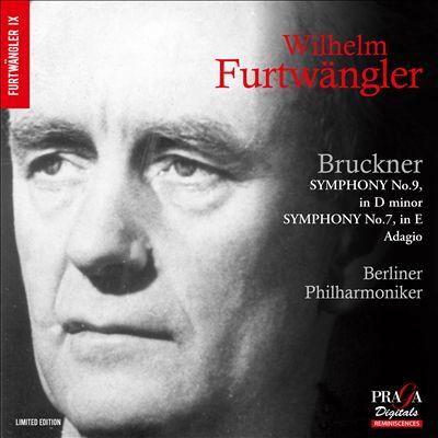 Bruckner: Symphony No. 9 in D minor; Symphony No. 7 in E; Adagio