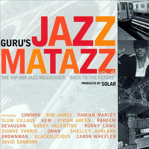 Jazzmatazz, Vol. 4: The Hip Hop Jazz Messenger: Back to the Future
