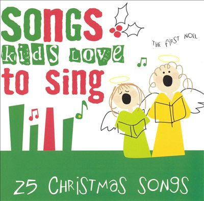 Songs Kids Love to Sing: Christmas Songs
