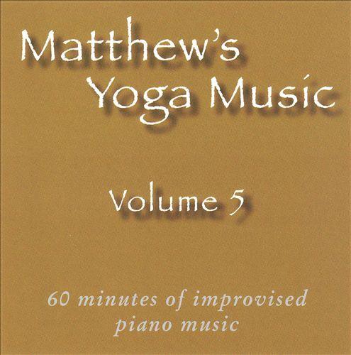 Matthew's Yoga Music, Vol. 5