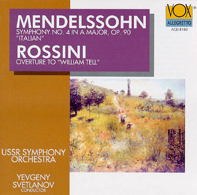 "Mendelssohn: Symphony No. 4 in A Major, Op. 90 ""Italian""; Gioacchino Rossini: Overture to William Tell"