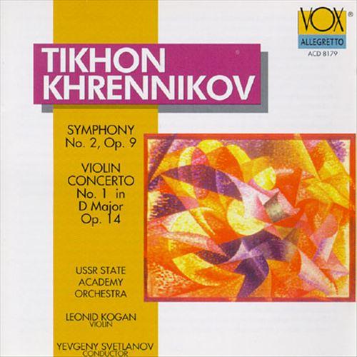 Tikhon Khrennikov: Symphony No. 2, Op. 9; Violin Concerto No. 1 in D Major, Op. 14