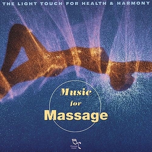 Music for Massage: The Light Touch for Health and Harmony