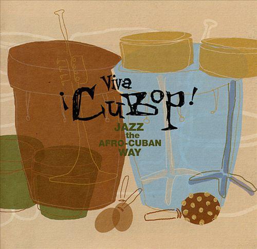 Viva Cubop!: Jazz the Afro-Cuban Way