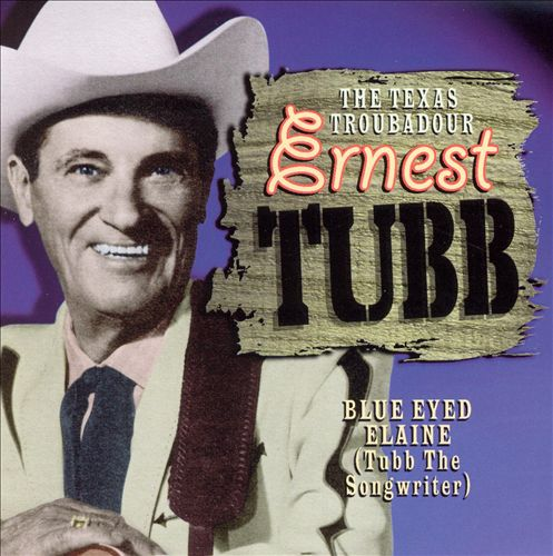 Blue Eyed Elaine (Tubb the Songwriter)