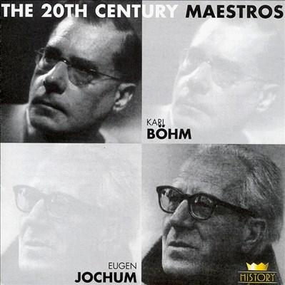 20th Century Maestros: Karl Böhm & Eugen Jochum
