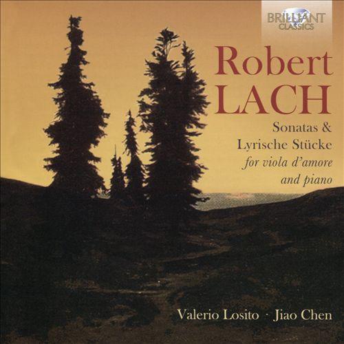 Robert Lach: Sonatas & Lyrische Stucke for viola d'amore and piano