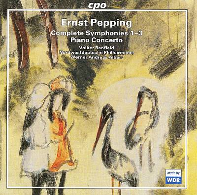 Pepping: Complete Symphonies 1-3; Piano Concerto