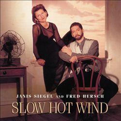 Slow Hot Wind