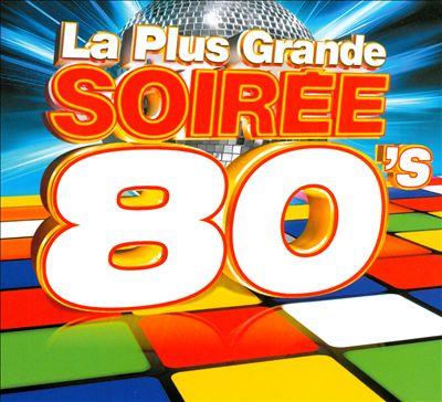 La Plus Grande Soirée 80's [2012]