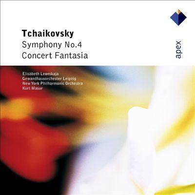 Tchaikovsky: Symphony No. 4; Concert Fantasia