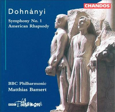 Ernst von Dohnányi: Symphony No. 1; American Rhapsody