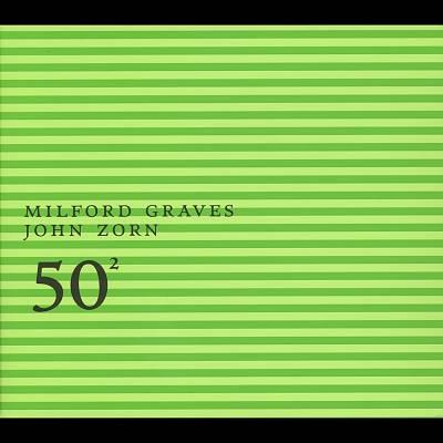 Milford Graves and John Zorn: 50th Birthday Celebration