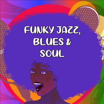 Funky Jazz, Blues & Soul