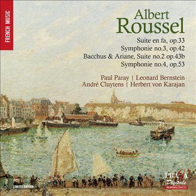 Albert Roussel: Suite en fa, Op. 33; Symphonie No. 3, Op. 42; Bacchus & Ariane Suite No. 2 Op. 43b; Symphonie No. 4 Op. 53