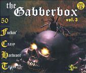 The Gabberbox, Vol. 3: 27 Fuckin' Crazy Hardcore
