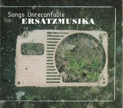 Songs Unrecantable