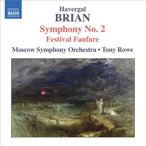 Brian: Symphony No. 2; Festival Fanfare