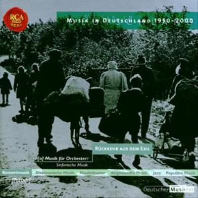 Musik in Deutschland 1950-2000, Vol. 8: Rückkehr aus dem Exil